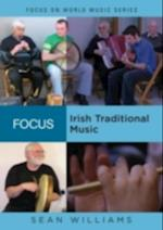 Focus: Irish Traditional Music (Focus on World Music Series)