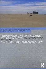 Understanding and Managing Tourism Impacts (Contemporary Geographies of Leisure, Tourism and Mobility)