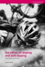Ethics of Doping and Anti-Doping (Ethics and Sport)