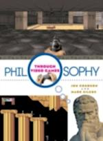 Philosophy Through Video Games