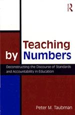 Teaching By Numbers (Studies in Curriculum Theory Series)