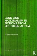 Land and Nationalism in Fictions from Southern Africa af James Graham
