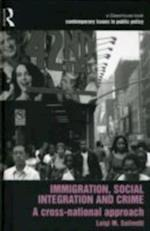 Immigration, Social Integration and Crime (Contemporary Issues in Public Policy)