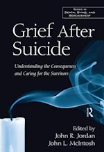 Grief After Suicide (The Series in Death, Dying, and Bereavement)
