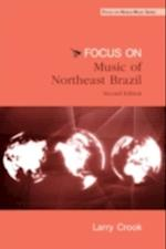 Focus: Music of Northeast Brazil (Focus on World Music Series)