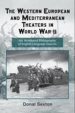 Western European and Mediterranean Theaters in World War II (Routledge Research Guides to American Military Studies)
