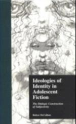 Ideologies of Identity in Adolescent Fiction (Children's Literature and Culture)