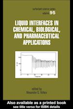 Liquid Interfaces In Chemical, Biological And Pharmaceutical Applications (Surfactant Science)