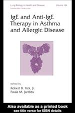 IgE and Anti-IgE Therapy in Asthma and Allergic Disease (Lung Biology in Health and Disease)