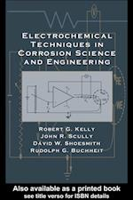 Electrochemical Techniques in Corrosion Science and Engineering (Corrosion Technology)