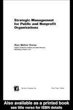 Strategic Management for Public and Nonprofit Organizations (PUBLIC ADMINISTRATION AND PUBLIC POLICY)