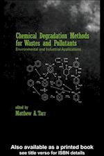 Chemical Degradation Methods for Wastes and Pollutants (Environmental Science & Pollution)