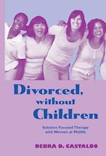 Divorced, without Children (Family Therapy and Counseling)