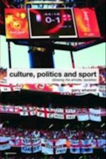 Culture, Politics and Sport (Routledge Critical Studies in Sport)