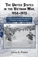 United States and the Vietnam War, 1954-1975 (Routledge Research Guides to American Military Studies)