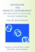 Defending the Genetic Supermarket (Biomedical Law & Ethics Library)