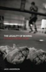 Legality of Boxing (Birkbeck Law Press)