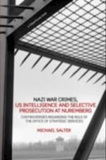 Nazi War Crimes, US Intelligence and Selective Prosecution at Nuremberg af Michael Salter