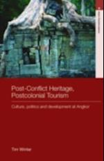 Post-Conflict Heritage, Postcolonial Tourism (Routledge Studies in Asia's Transformations)