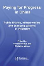 Paying for Progress in China (Routledge Contemporary China Series)
