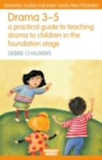 Drama 3 - 5 (Nursery World Routledge Essential Guides for Early Years Practitioners)