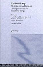 Civil-Military Relations in Europe (Cass Military Studies)