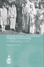 Muslim Women, Reform and Princely Patronage (Royal Asiatic Society Books)