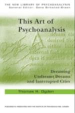 This Art of Psychoanalysis (The New Library of Psychoanalysis)