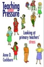 Teaching Under Pressure