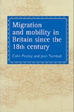 Migration And Mobility In Britain Since The Eighteenth Century af Colin, Jean Pooley, Turnbull