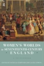 Women's Worlds in Seventeenth-Century England