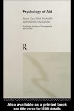 Psychology of Aid (Routledge Studies in Development And Society)