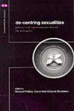 De-Centering Sexualities (Critical Geographies)