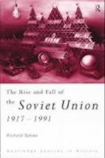 Rise and Fall of the Soviet Union (Routledge Sources in History)