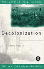 Decolonization (The Making of the Contemporary World)