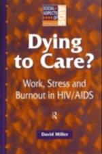 Dying to Care (Social Aspects of AIDS)