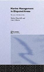 Marine Management in Disputed Areas (Routledge Advances in Maritime Research)