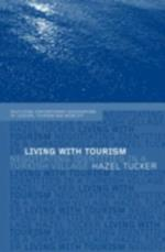 Living with Tourism (Contemporary Geographies of Leisure, Tourism and Mobility)