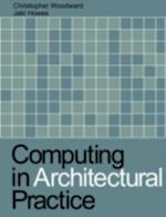 Computing in Architectural Practice af Christopher Woodward