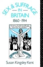 Sex and Suffrage in Britain 1860-1914