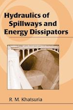 Hydraulics of Spillways and Energy Dissipators (Civil and Environmental Engineering)