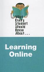 What Every Student Should Know about Online Learning (What Every Student Should Know About Pearson)