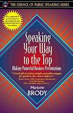 Speaking Your Way to the Top (The Essence of Public Speaking Series)