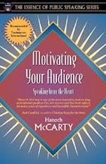 Motivating Your Audience (The Essence of Public Speaking Series)