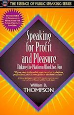 Speaking for Profit and Pleasure (Essence of Public Speaking)