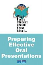 What Every Student Should Know About Preparing Effective Oral Presentations af Martin Cox