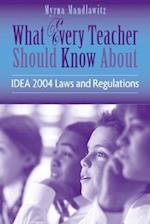 What Every Teacher Should Know about IDEA 2004 Laws and regulations (What Every Teacher Should Know About Wetska Series)
