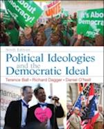 Political Ideologies and the Democratic Ideal af Richard Dagger, Terence Ball, Daniel O'Neill
