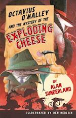 Octavius O'Malley and the Mystery of the Exploding Cheese (Octavius OMalley Investigates)