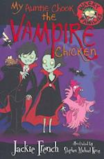 My Auntie Chook The Vampire Chicken (Wacky Families, nr. 07)